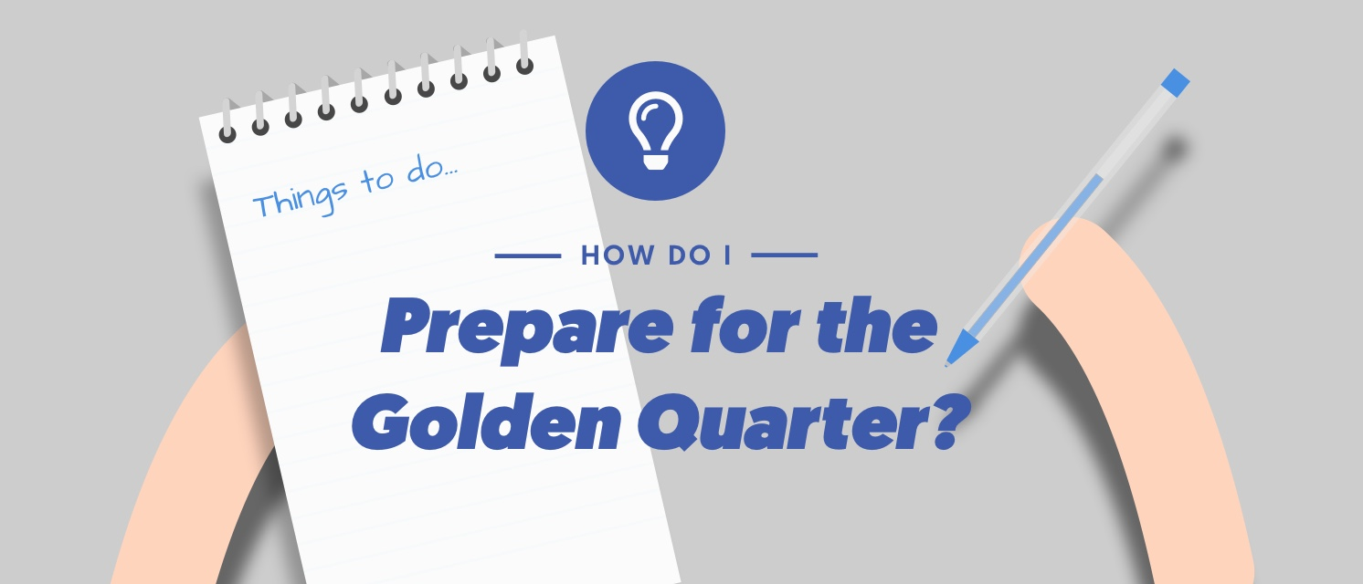 How Do I Prepare for the Golden Quarter?